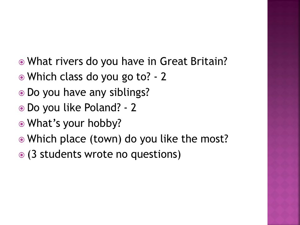  What rivers do you have in Great Britain.  Which class do you go to.