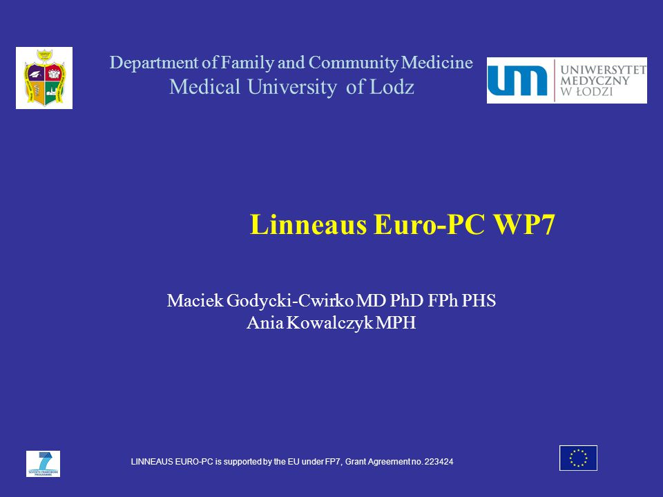 Three objectives Department of Family and Community Medicine Medical University of Lodz LINNEAUS EURO-PC is supported by the EU under FP7, Grant Agreement no.