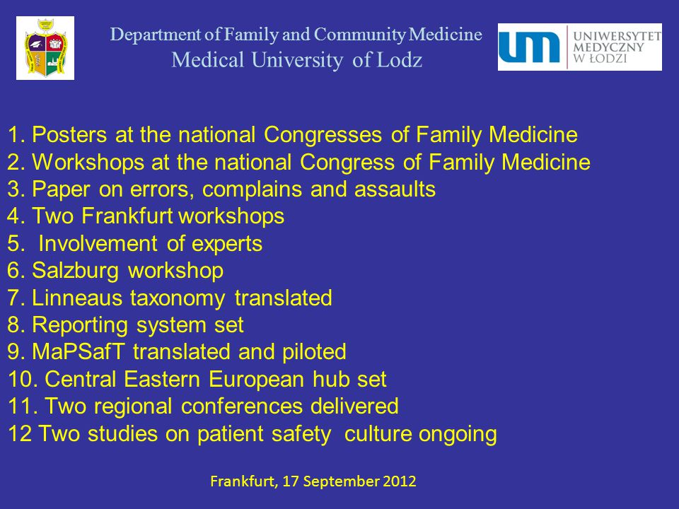 Thanks for your attention Department of Family and Community Medicine Medical University of Lodz Frankfurt, 17 September 2012