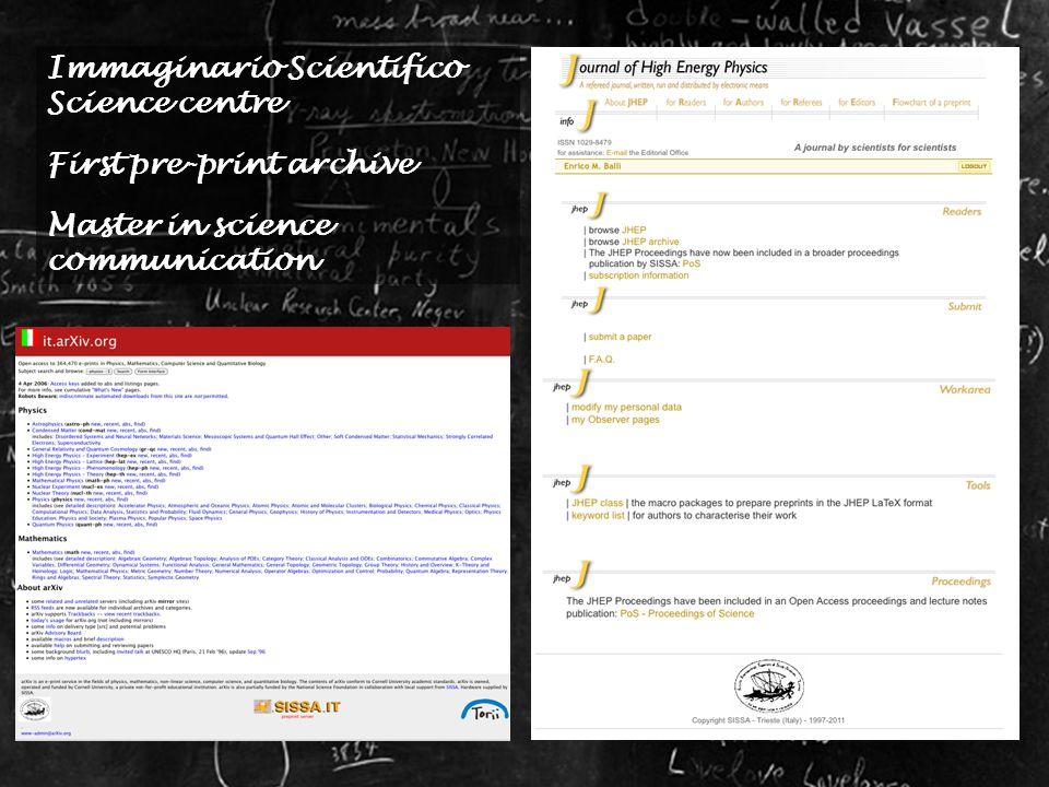 Immaginario Scientifico Science centre First pre-print archive Master in science communication