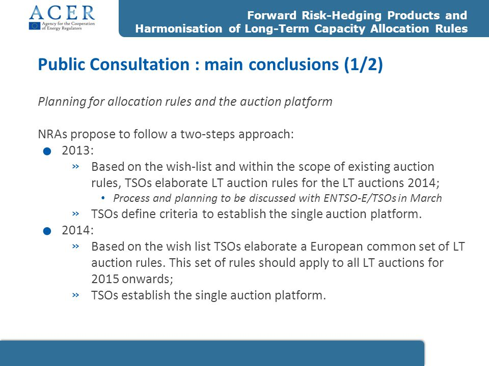Planning for allocation rules and the auction platform NRAs propose to follow a two-steps approach:.