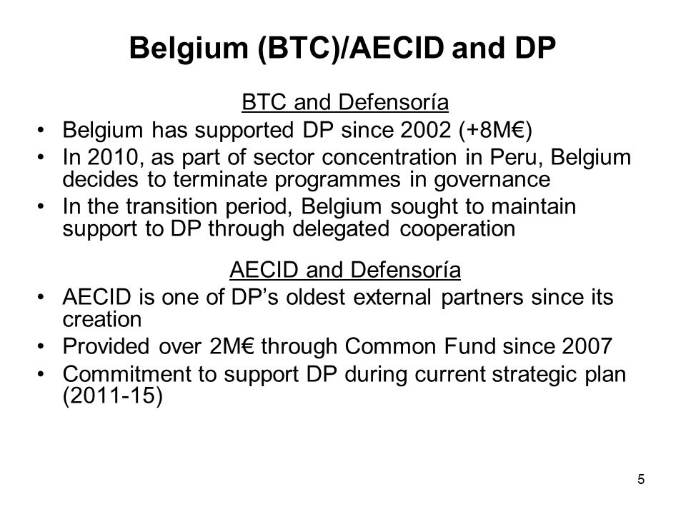 6 Basket Fund for DP Donor Basket Fund created in 2006 (Canada, Spain Switzerland and Sweden).
