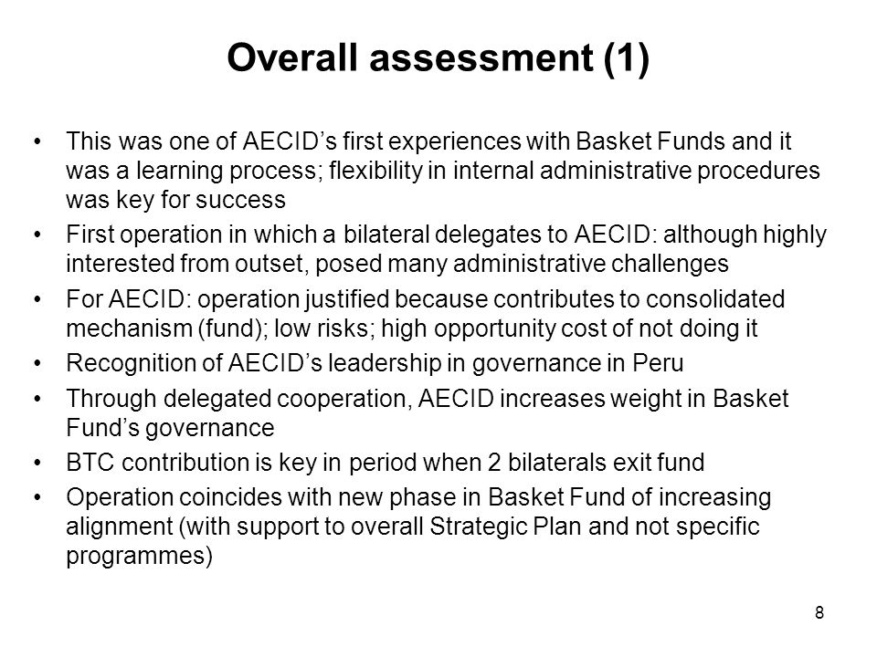 Overall assessment (1) This was one of AECID's first experiences with Basket Funds and it was a learning process; flexibility in internal administrati