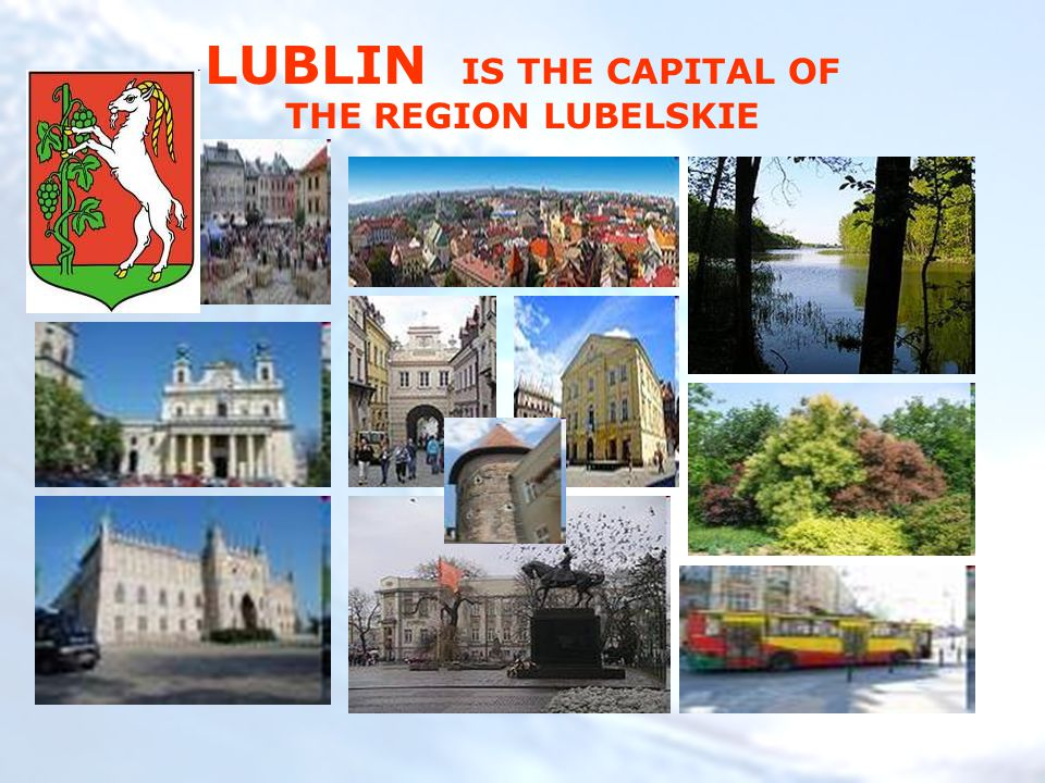 LUBLIN IS THE CAPITAL OF THE REGION LUBELSKIE
