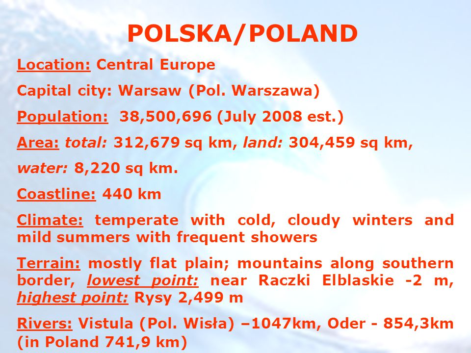 POLSKA/POLAND Location: Central Europe Capital city: Warsaw (Pol.