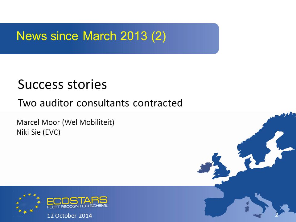 Success stories Two auditor consultants contracted News since March 2013 (2) 12 October 2014 2 Marcel Moor (Wel Mobiliteit) Niki Sie (EVC)