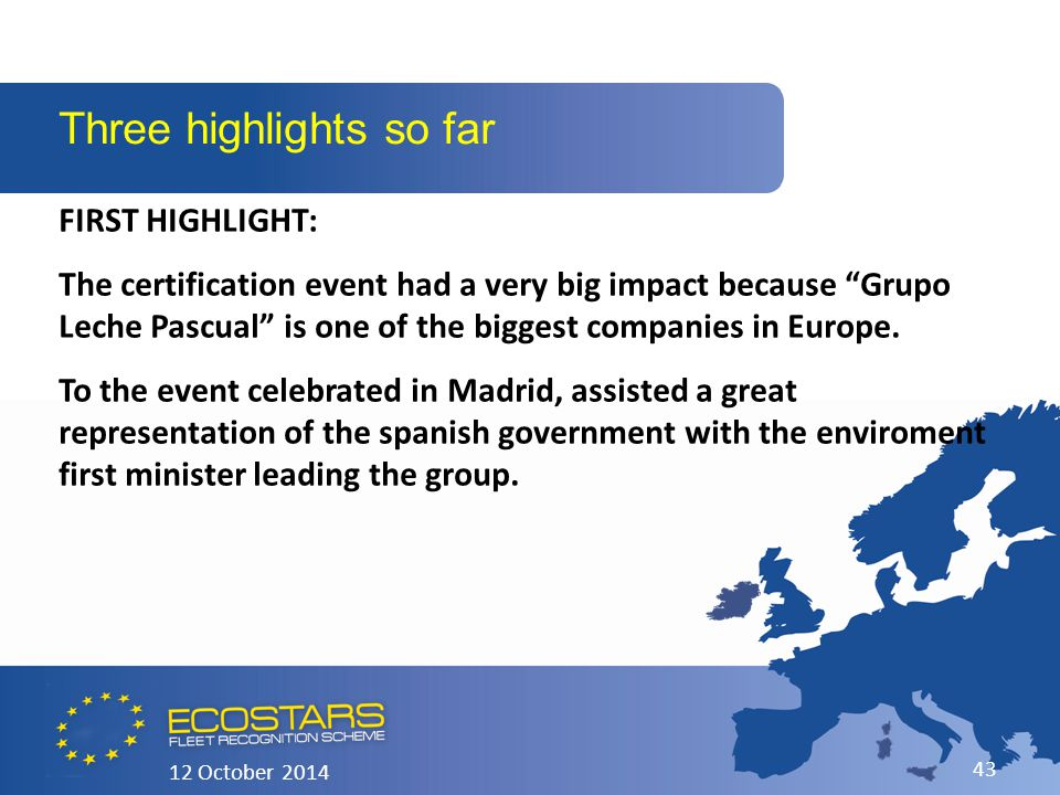 FIRST HIGHLIGHT: The certification event had a very big impact because Grupo Leche Pascual is one of the biggest companies in Europe.