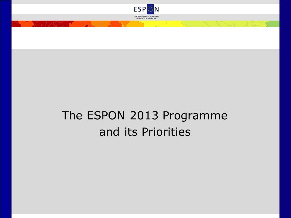 The ESPON 2013 Programme and its Priorities