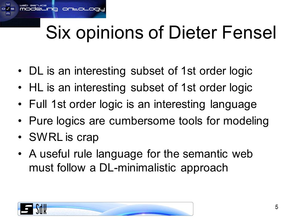 6 (1) DL is interesting because of its decidability/tractability properties spoken for the man on the street it is the fragment of logic that can be computationally explored around the existential quantifier.