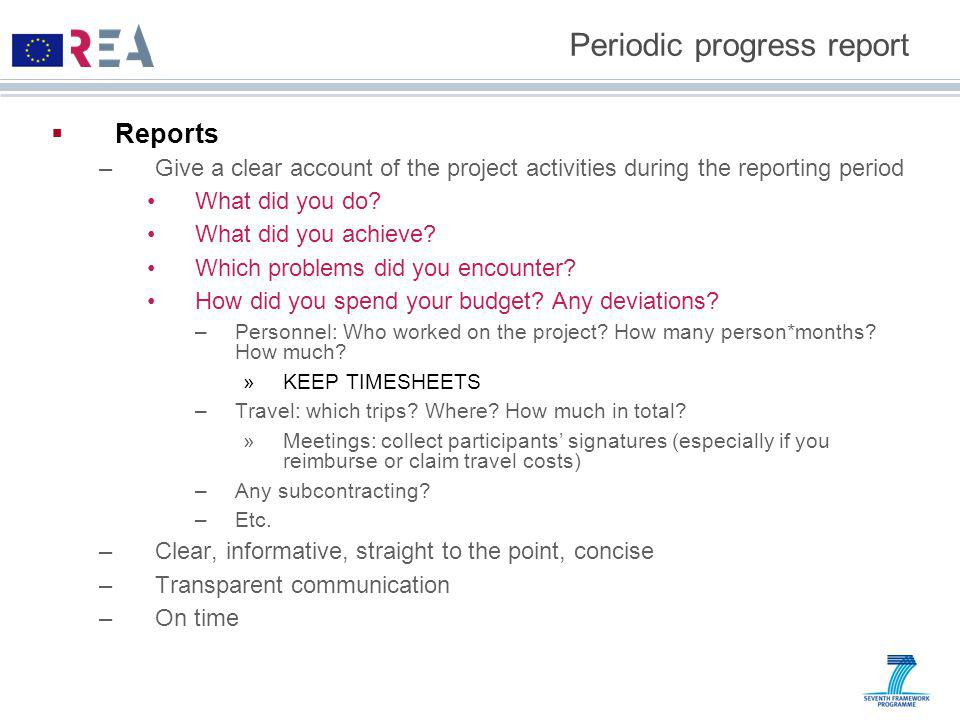  Reports –Give a clear account of the project activities during the reporting period What did you do.
