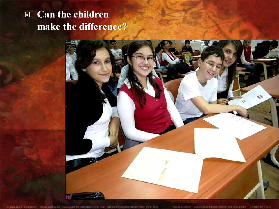  Can  Can the children make the difference?