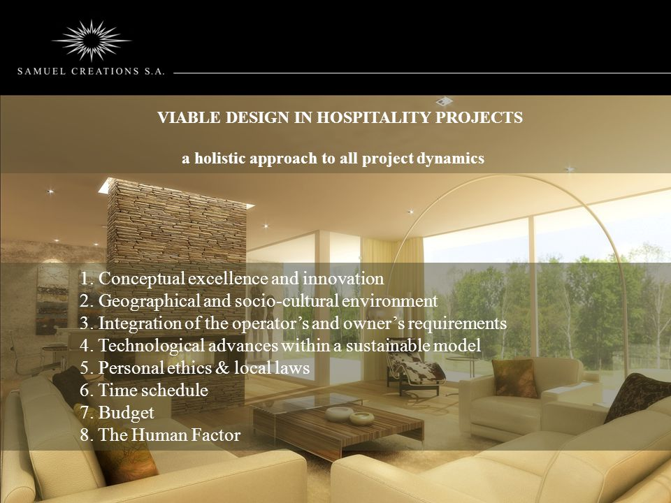VIABLE DESIGN IN HOSPITALITY PROJECTS a holistic approach to all project dynamics 1.