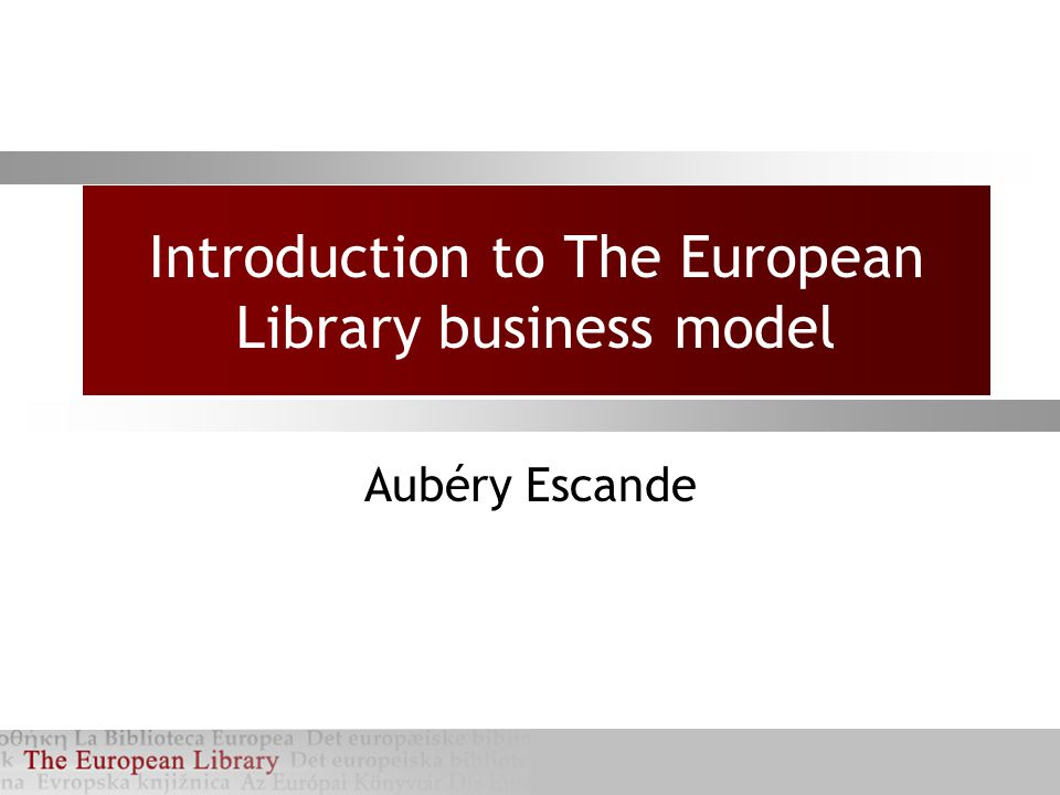 Introduction to The European Library business model Aubéry Escande