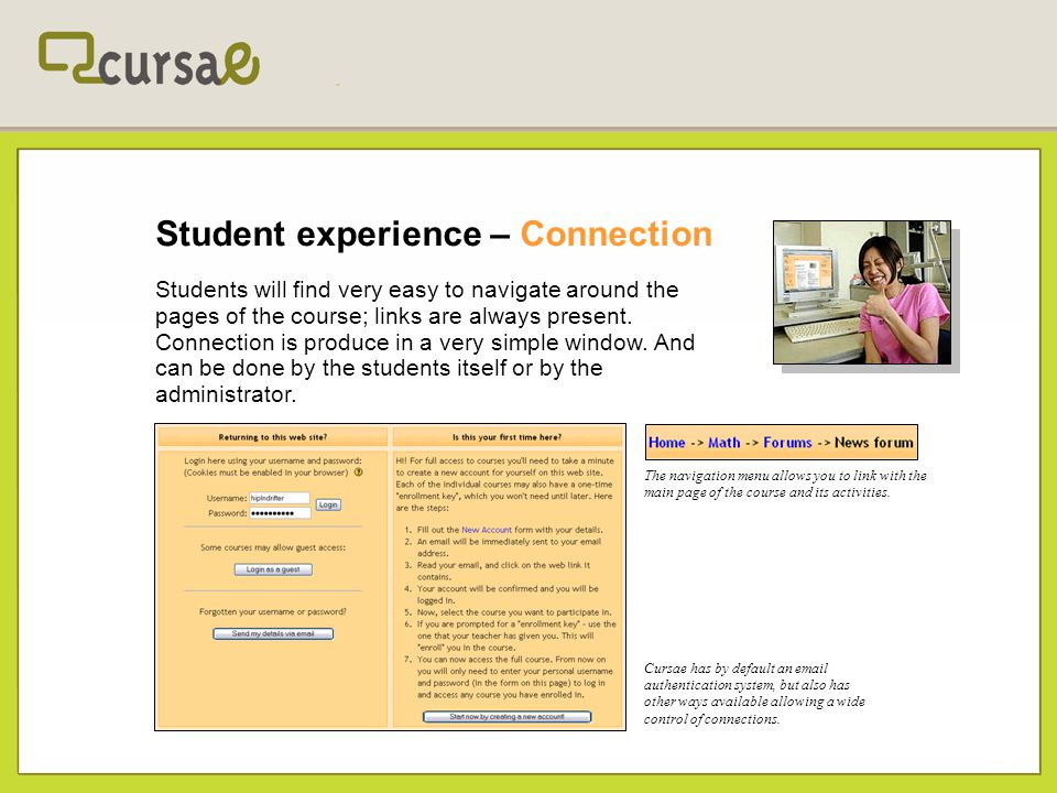Student experience – Connection Students will find very easy to navigate around the pages of the course; links are always present. Connection is produ
