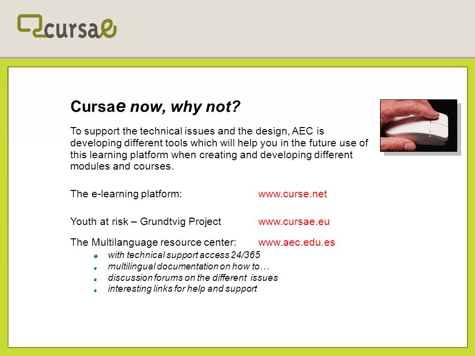 Cursa e now, why not? To support the technical issues and the design, AEC is developing different tools which will help you in the future use of this