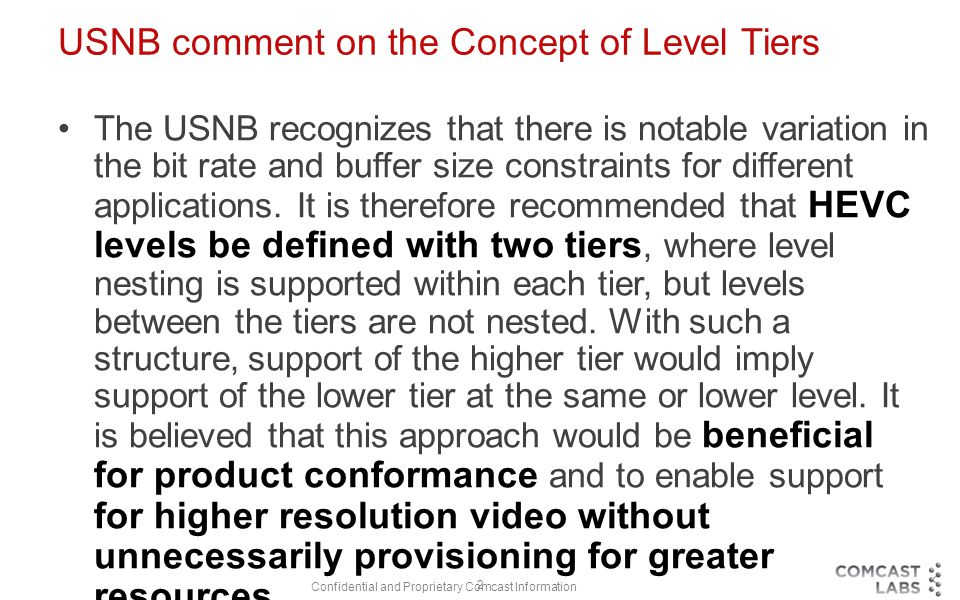 2 USNB comment on the Concept of Level Tiers The USNB recognizes that there is notable variation in the bit rate and buffer size constraints for different applications.
