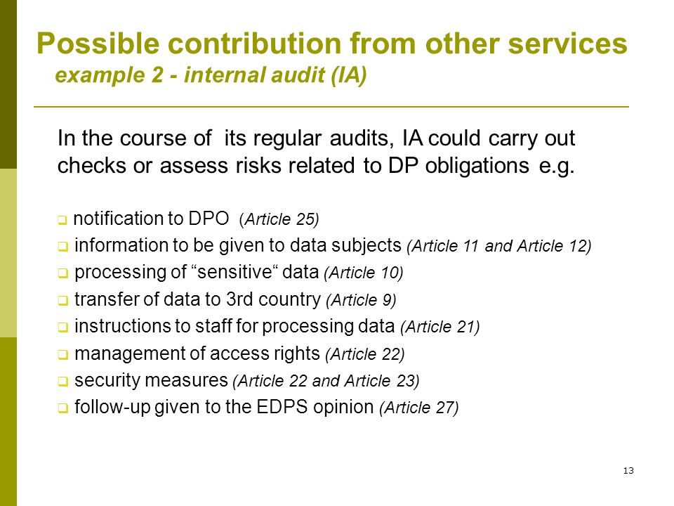 13 Possible contribution from other services example 2 - internal audit (IA) In the course of its regular audits, IA could carry out checks or assess
