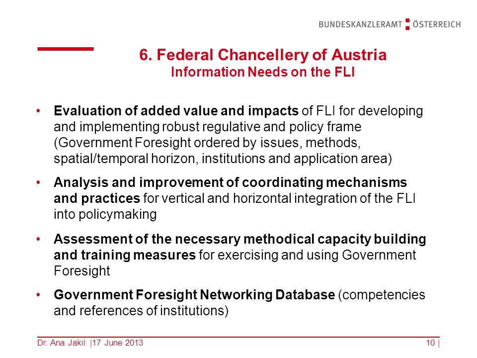 6. Federal Chancellery of Austria Information Needs on the FLI Evaluation of added value and impacts of FLI for developing and implementing robust reg