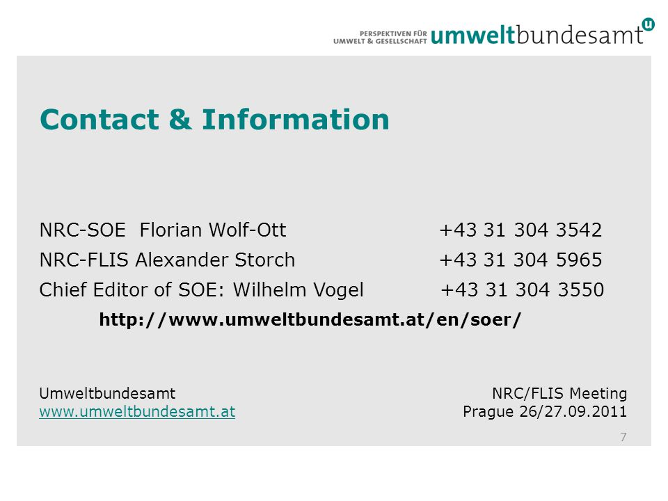 Contact & Information NRC-SOE Florian Wolf-Ott +43 31 304 3542 NRC-FLIS Alexander Storch +43 31 304 5965 Chief Editor of SOE: Wilhelm Vogel +43 31 304