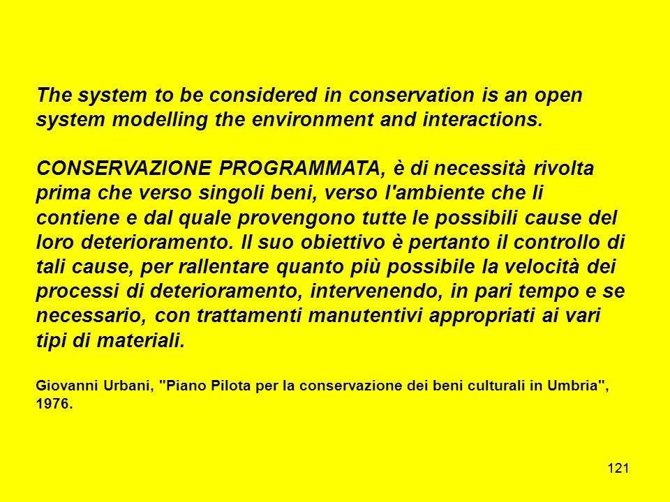 121 The system to be considered in conservation is an open system modelling the environment and interactions. CONSERVAZIONE PROGRAMMATA, è di necessit