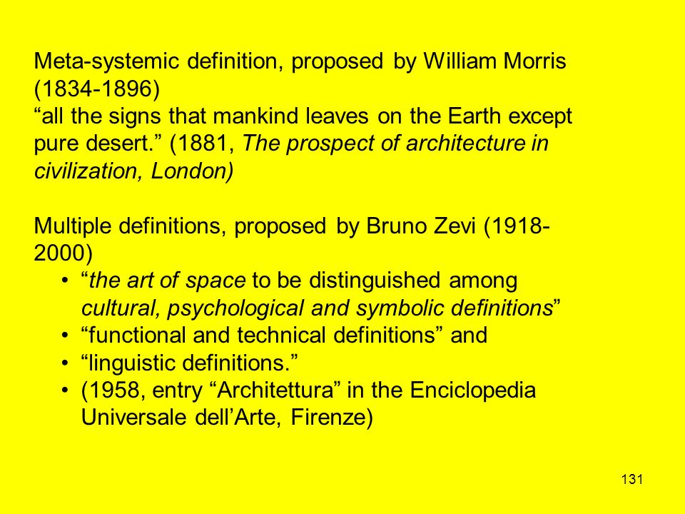 "131 Meta-systemic definition, proposed by William Morris (1834-1896) ""all the signs that mankind leaves on the Earth except pure desert."" (1881, The p"