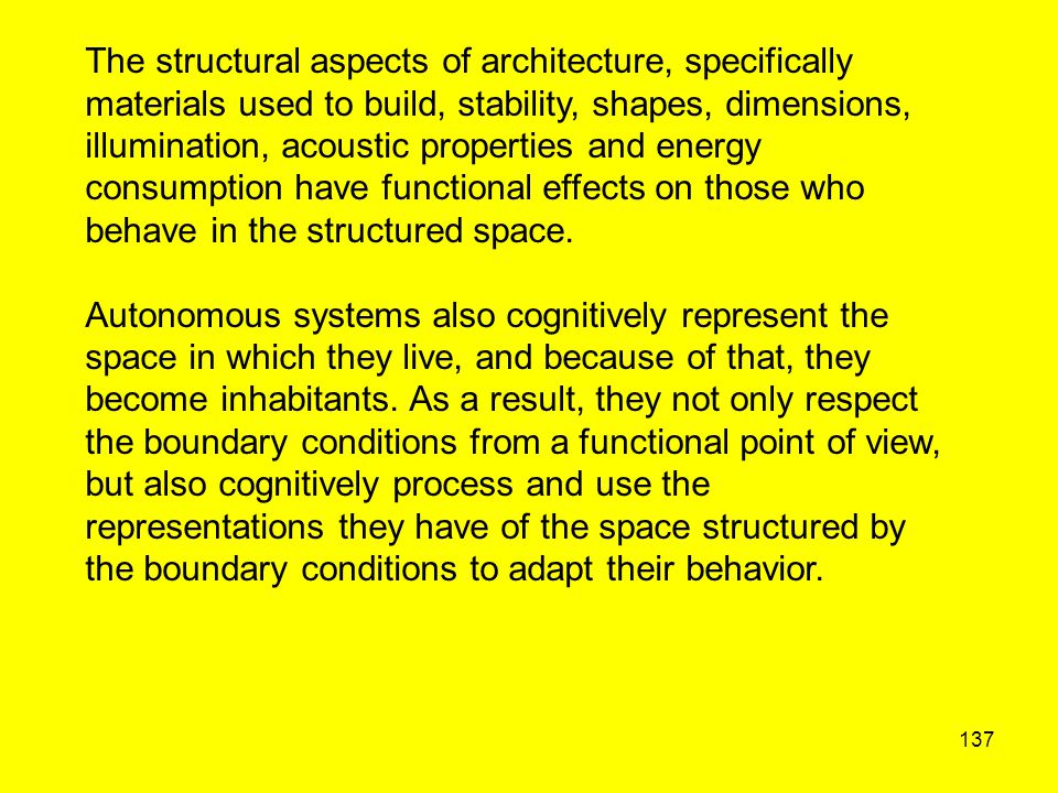137 The structural aspects of architecture, specifically materials used to build, stability, shapes, dimensions, illumination, acoustic properties and