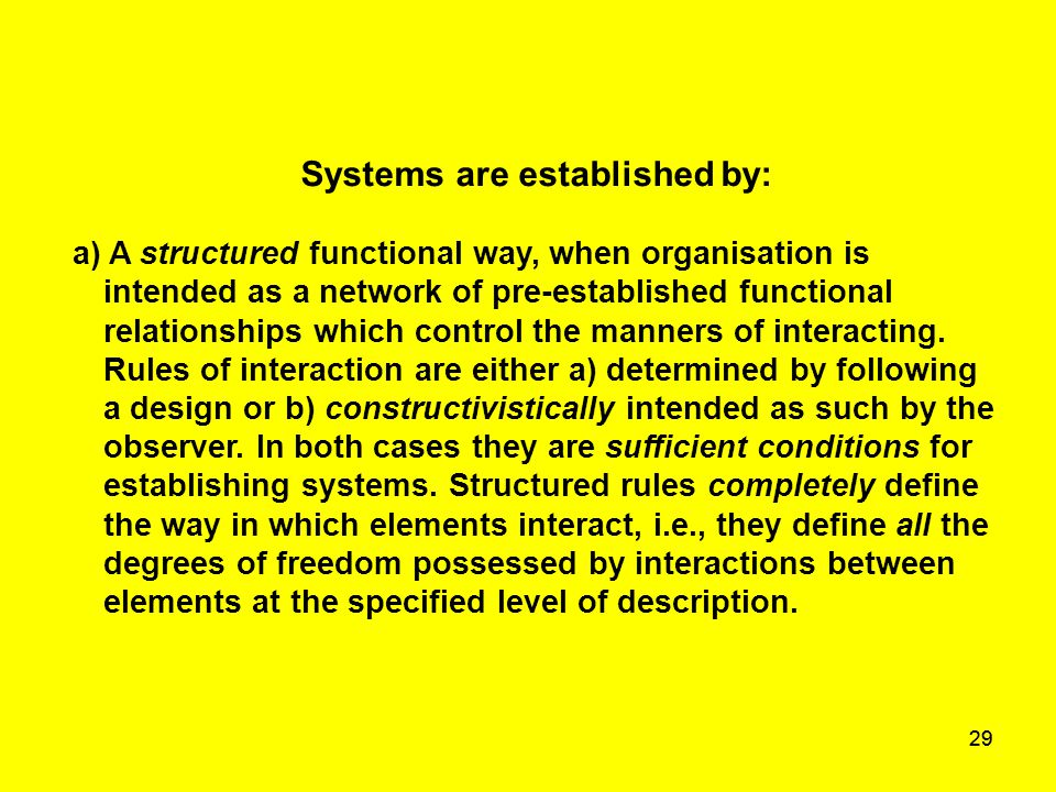 29 Systems are established by: a) A structured functional way, when organisation is intended as a network of pre-established functional relationships