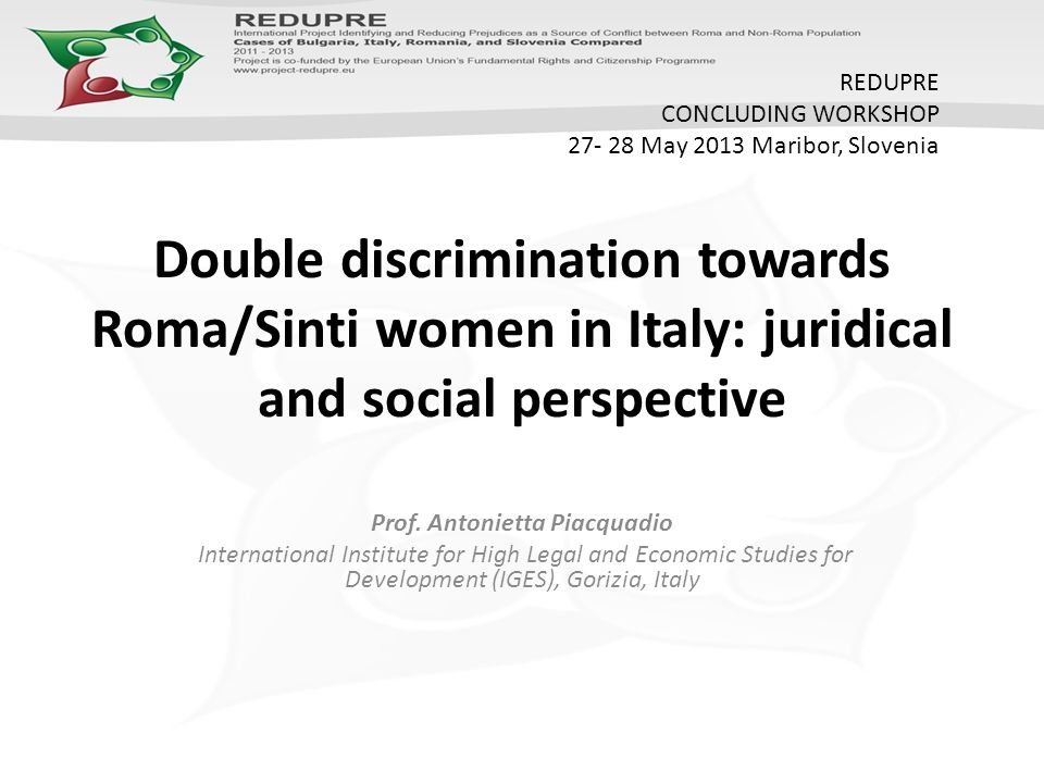 Double discrimination towards Roma/Sinti women in Italy: juridical and social perspective Prof.