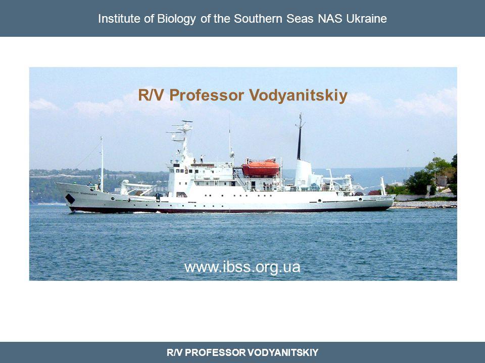 Institute of Biology of the Southern Seas NAS Ukraine R/V PROFESSOR VODYANITSKIY R/V Professor Vodyanitskiy www.ibss.org.ua