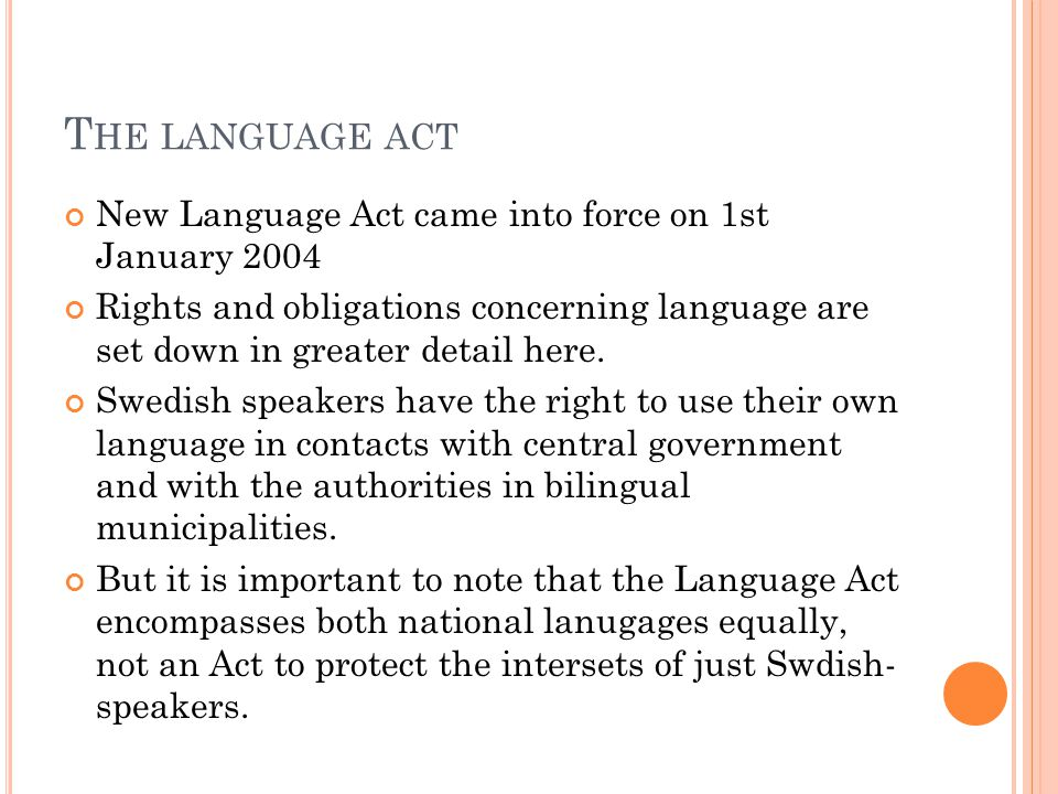 The authorities are required to provide service in my language on their own initiative, without being asked to do so.