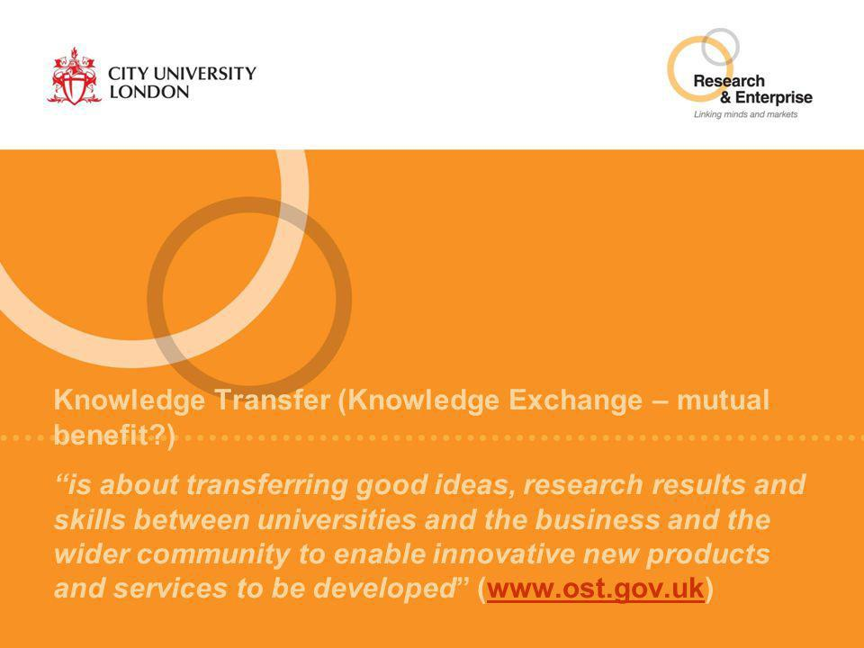 "Knowledge Transfer (Knowledge Exchange – mutual benefit?) ""is about transferring good ideas, research results and skills between universities and the"
