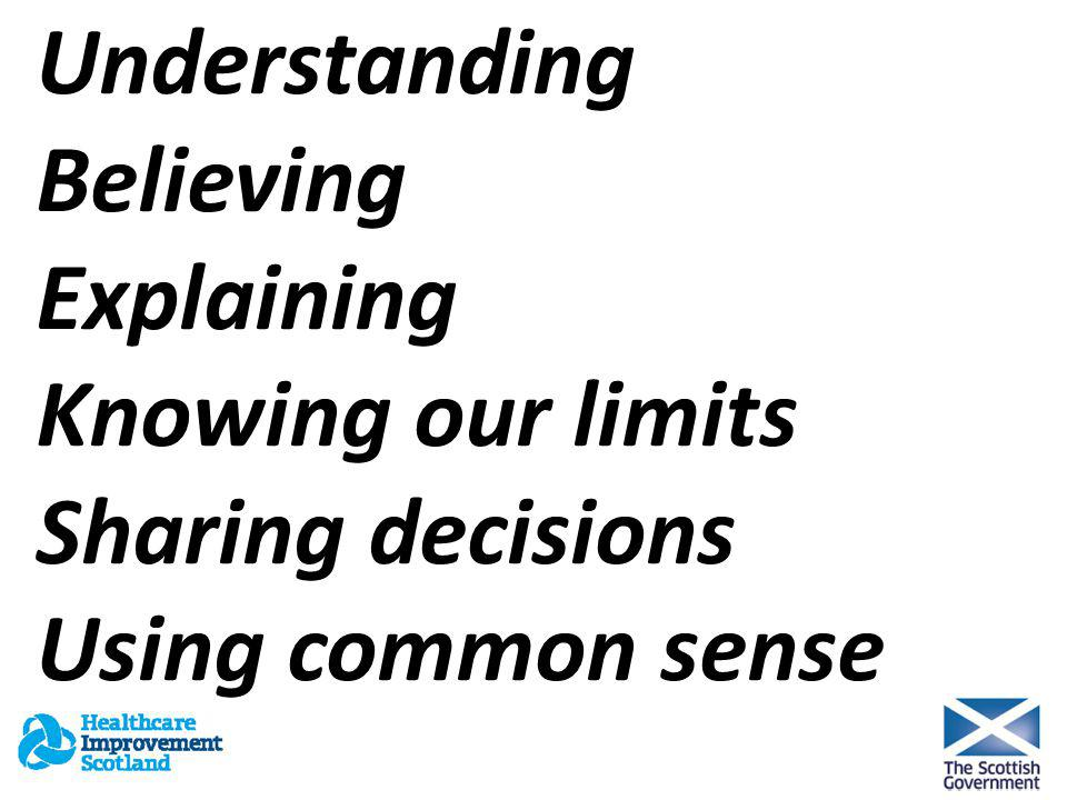 Understanding Believing Explaining Knowing our limits Sharing decisions Using common sense