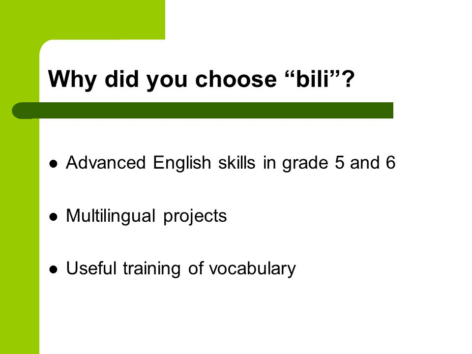 """Why did you choose """"bili""""? Advanced English skills in grade 5 and 6 Multilingual projects Useful training of vocabulary"""