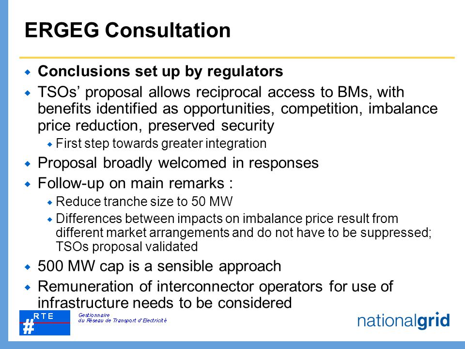 ERGEG Consultation  Conclusions set up by regulators  TSOs' proposal allows reciprocal access to BMs, with benefits identified as opportunities, com