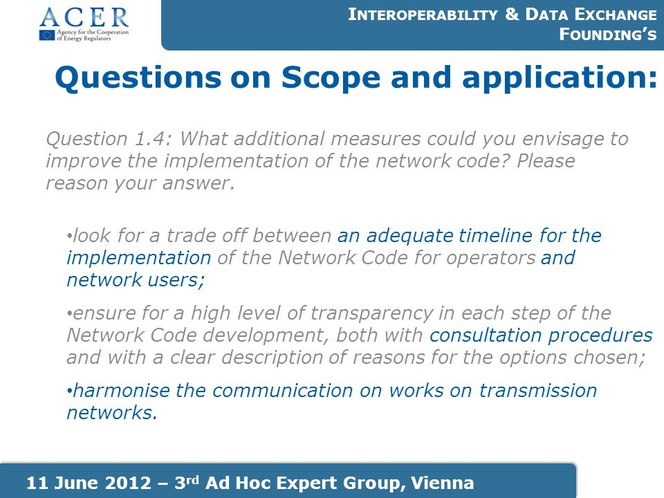 Questions on Scope and application: I NTEROPERABILITY & D ATA E XCHANGE F OUNDING ' S 11 June 2012 – 3 rd Ad Hoc Expert Group, Vienna Question 1.4: Wh
