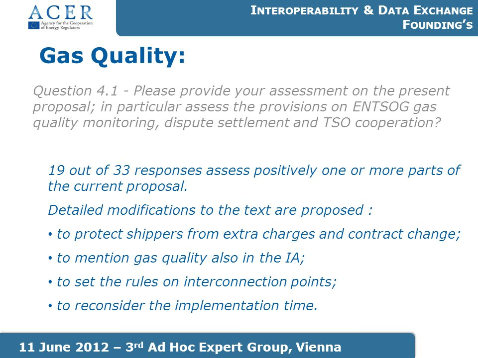 Gas Quality: I NTEROPERABILITY & D ATA E XCHANGE F OUNDING ' S 11 June 2012 – 3 rd Ad Hoc Expert Group, Vienna Question 4.1 - Please provide your asse