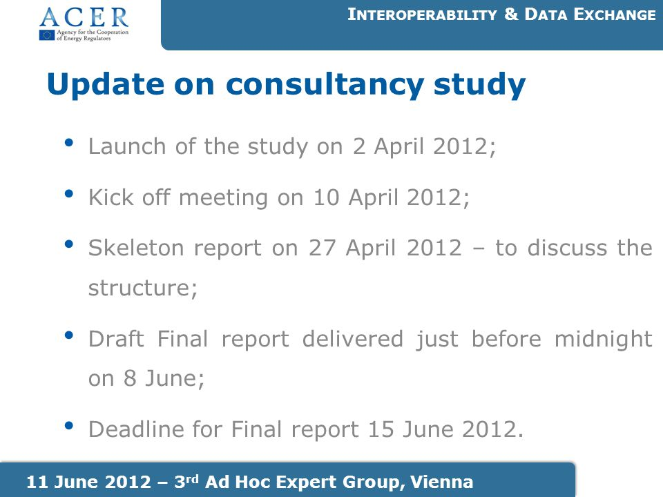 Update on consultancy study Launch of the study on 2 April 2012; Kick off meeting on 10 April 2012; Skeleton report on 27 April 2012 – to discuss the