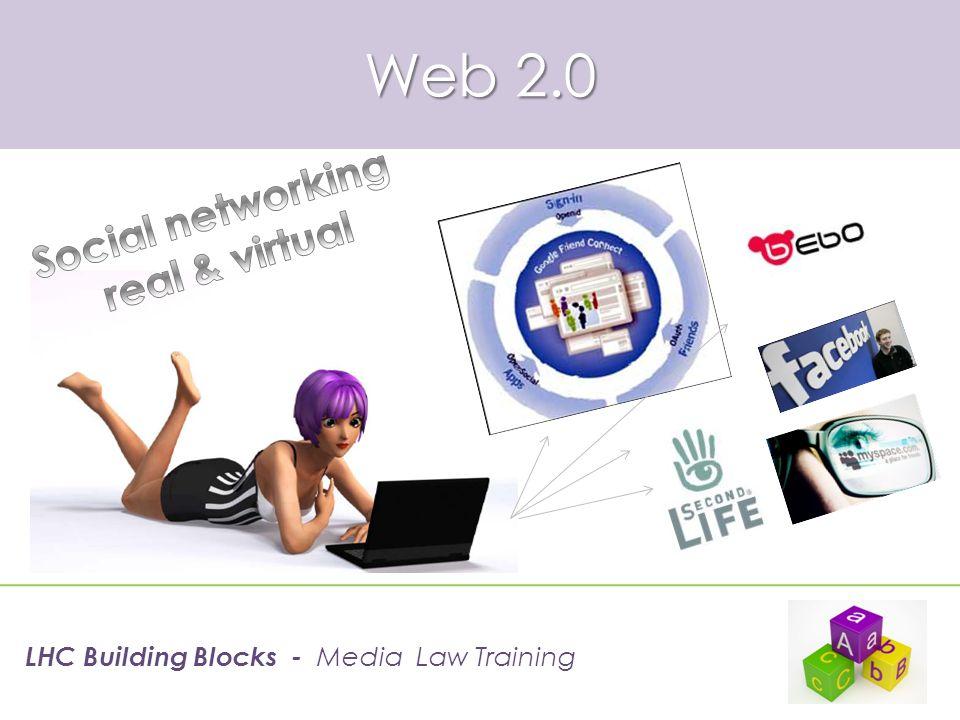 Web 2.0 LHC Building Blocks - Media Law Training