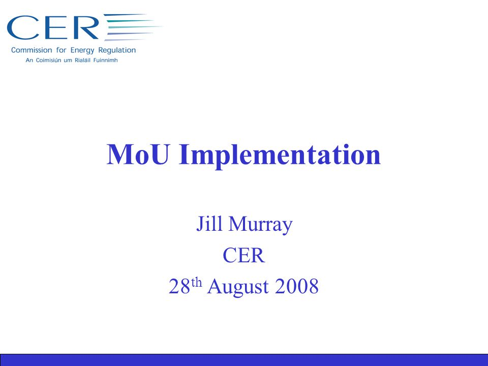 MoU Implementation Jill Murray CER 28 th August 2008