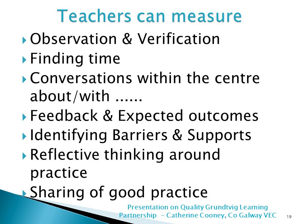  Observation & Verification  Finding time  Conversations within the centre about/with......  Feedback & Expected outcomes  Identifying Barriers &