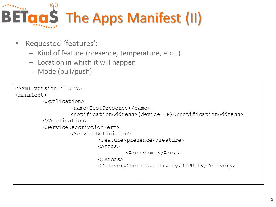 9 The Apps Manifest (III) Non-functional requirements: – Associated to a requested feature – Mainly, QoS requirements … 0.9 5 fonwon2vlxkfwoi2309s