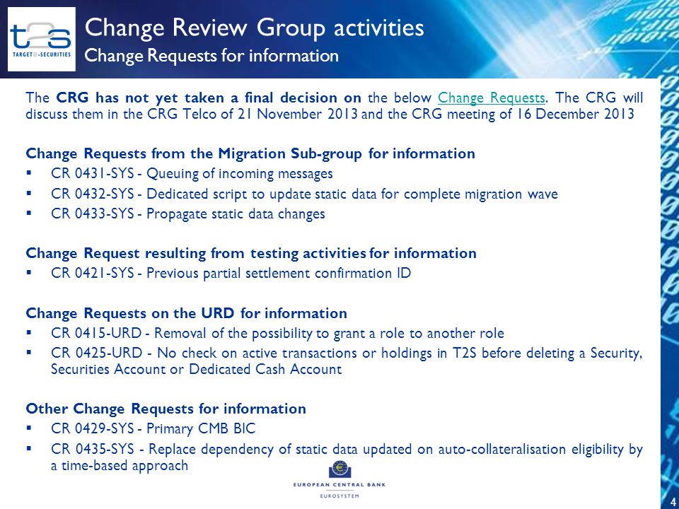 4 Change Requests for information Change Review Group activities The CRG has not yet taken a final decision on the below Change Requests.
