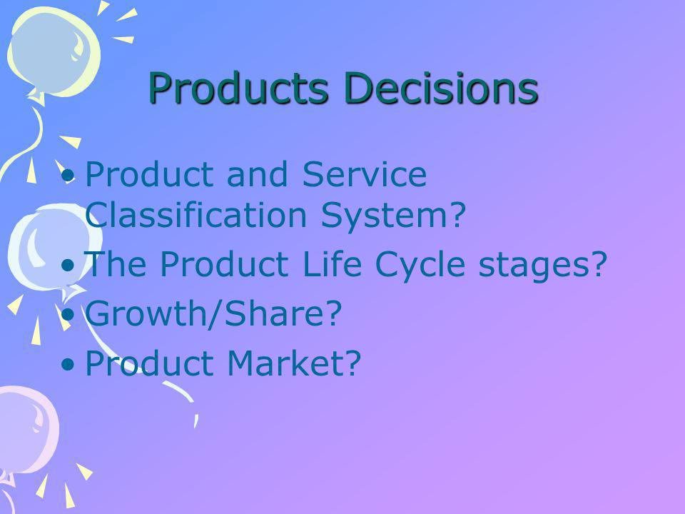 Product and Service Classification System Convenience goods - little effort, relatively inexpensive Shopping goods - e.g 'white goods', DIY equipment, more expensive, infrequent Speciality goods - extensive search e.g Jewellery, gourmet food Unsought goods - e.g.