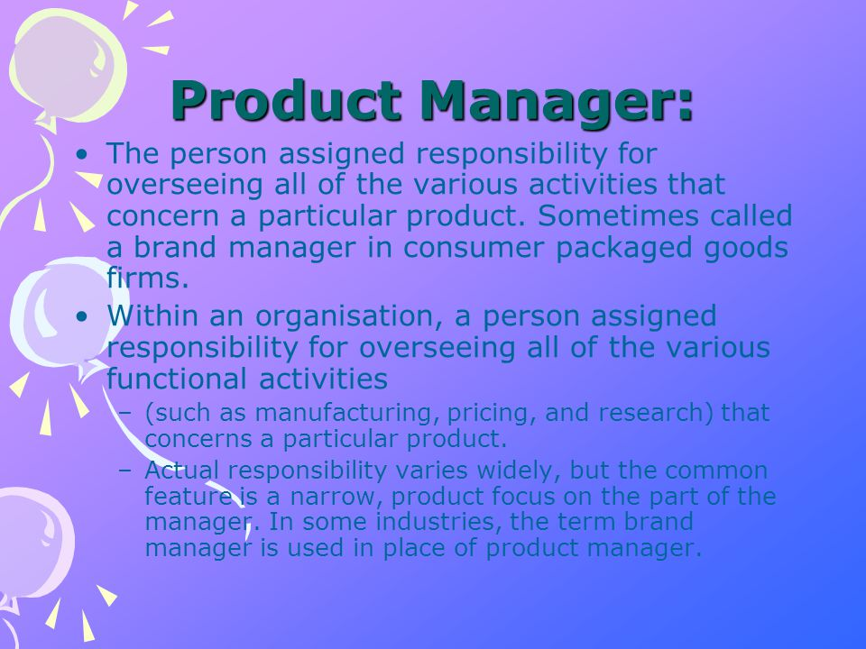 Brand Management Issues Product Manager Product Manager Manufacturing R&D Legal Fiscal Market Research Salesforce Publicity Purchasing Packaging Promotion Services Media Advertising Agency Distribution