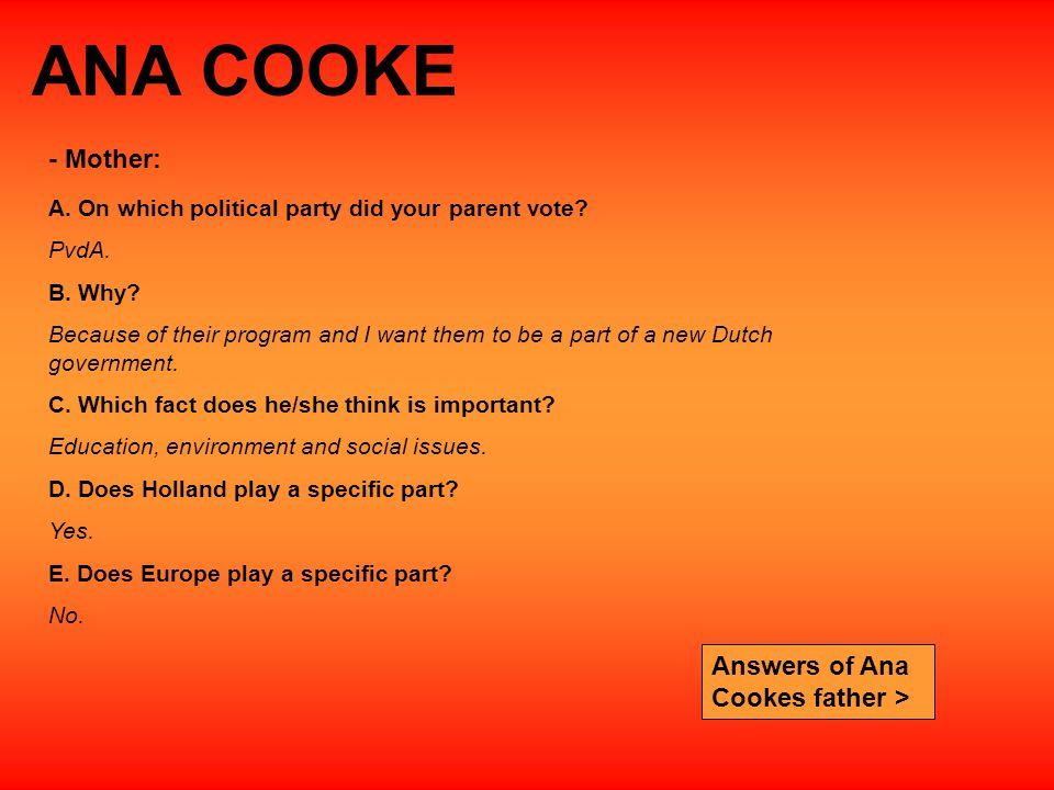 ANA COOKE A.On which political party did your parent vote.