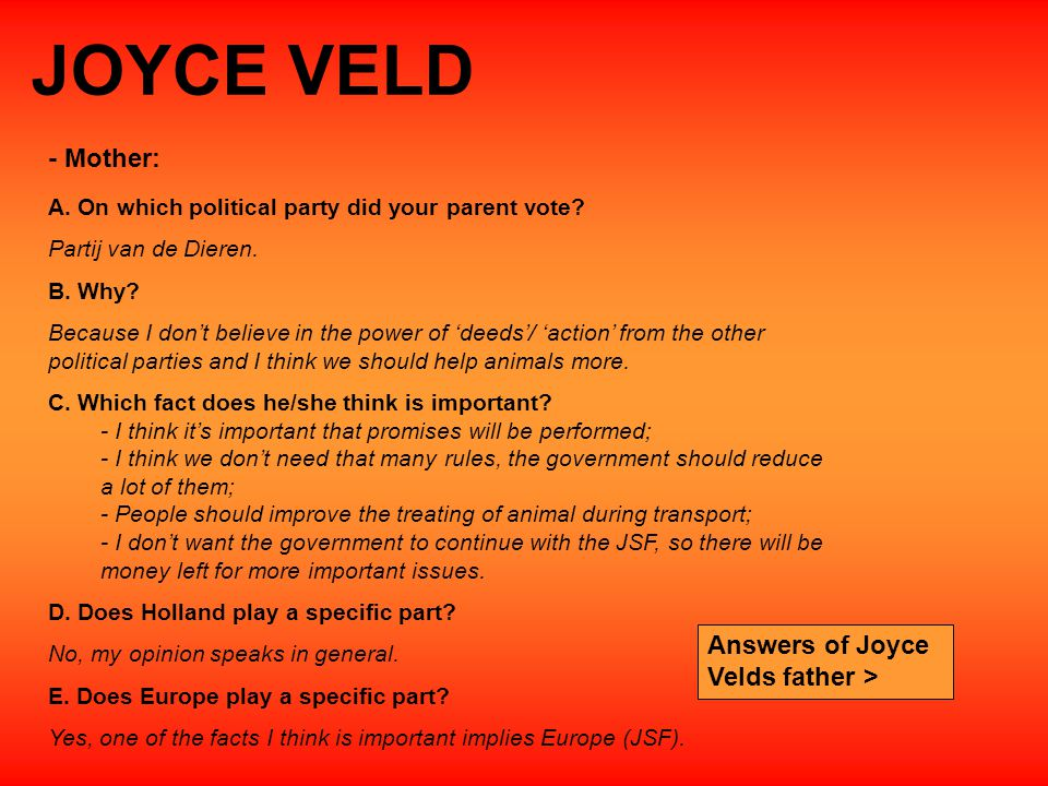 JOYCE VELD A.On which political party did your parent vote.
