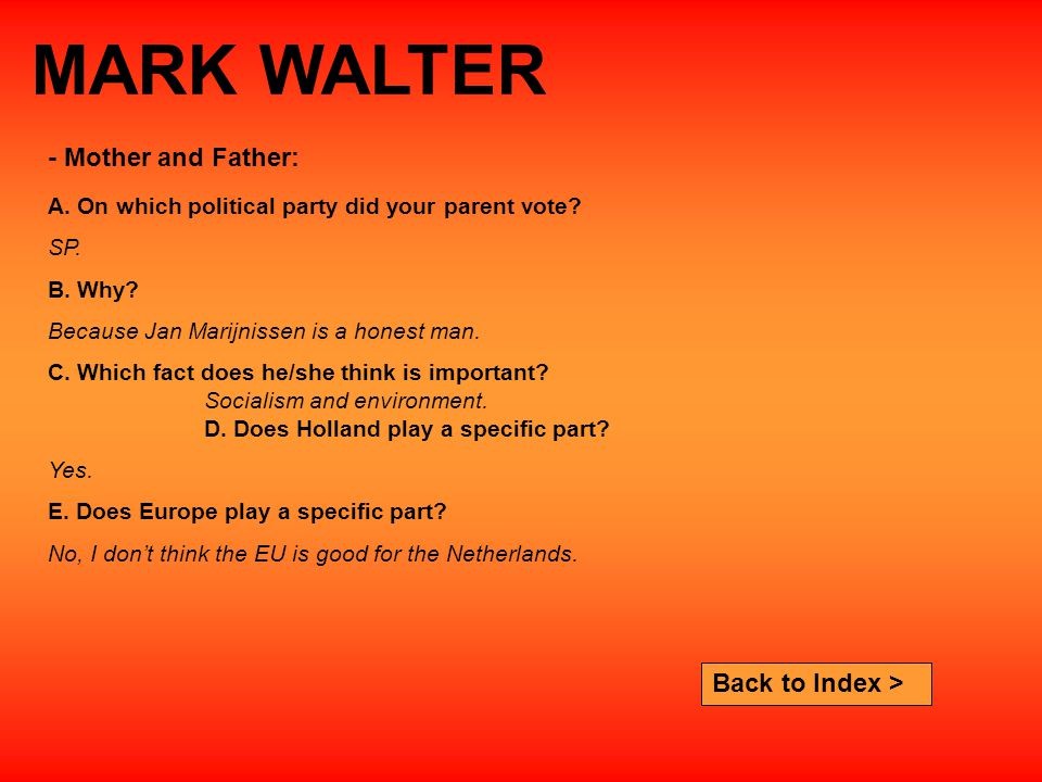 MARK WALTER A. On which political party did your parent vote.