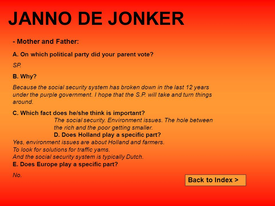 JANNO DE JONKER A. On which political party did your parent vote.