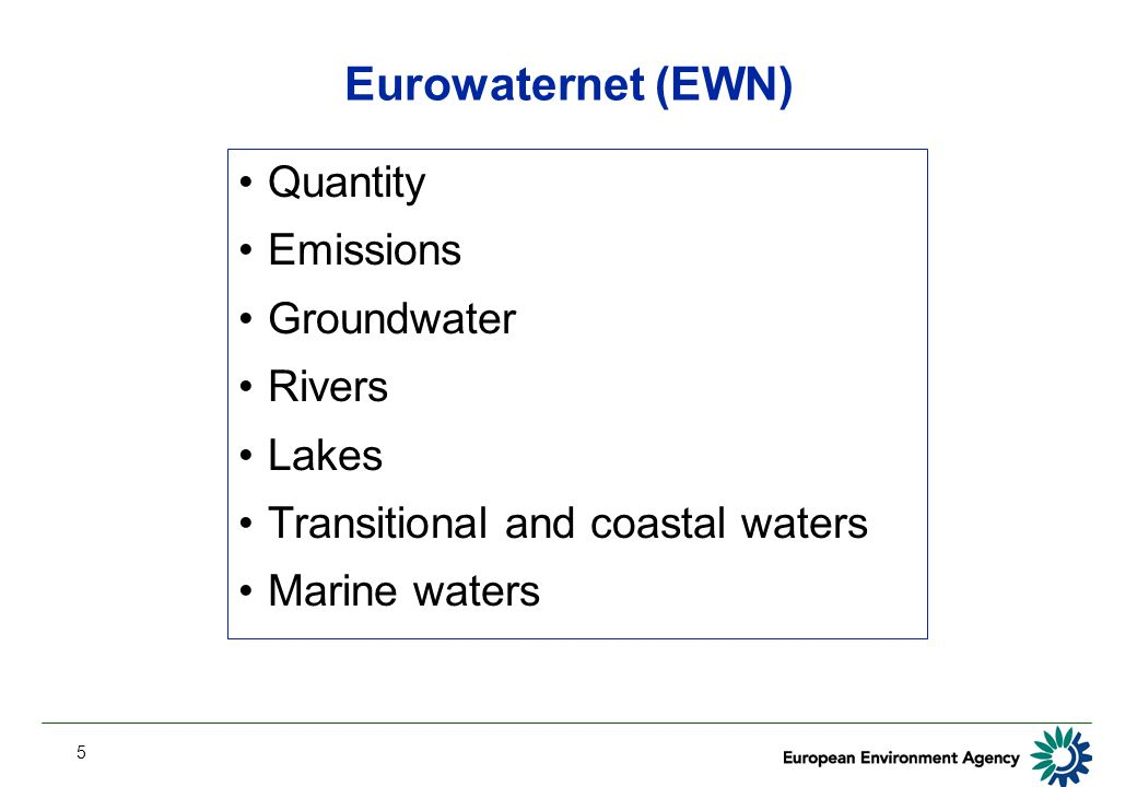 5 Eurowaternet (EWN) Quantity Emissions Groundwater Rivers Lakes Transitional and coastal waters Marine waters