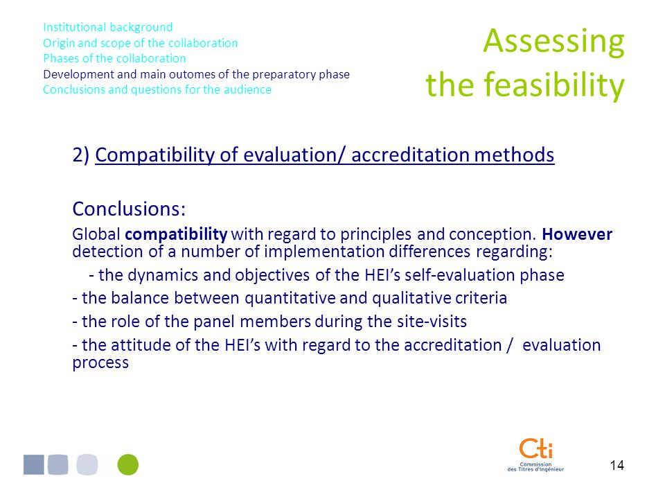 14 2) Compatibility of evaluation/ accreditation methods Conclusions: Global compatibility with regard to principles and conception.